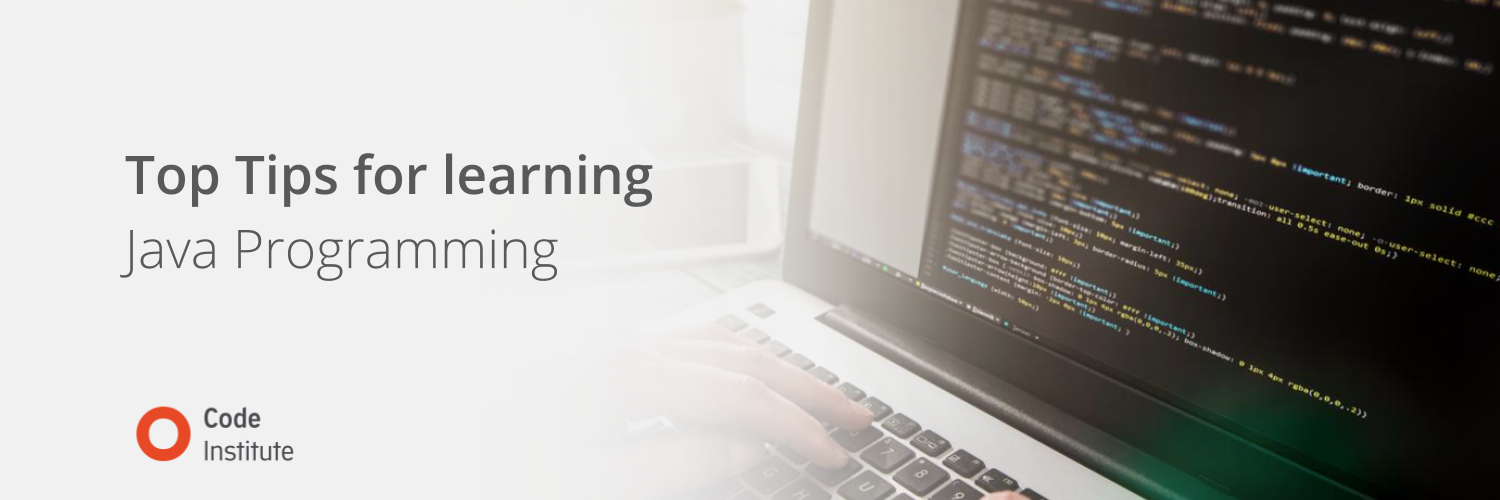Top tips for Learning Java Programming - Code Institute